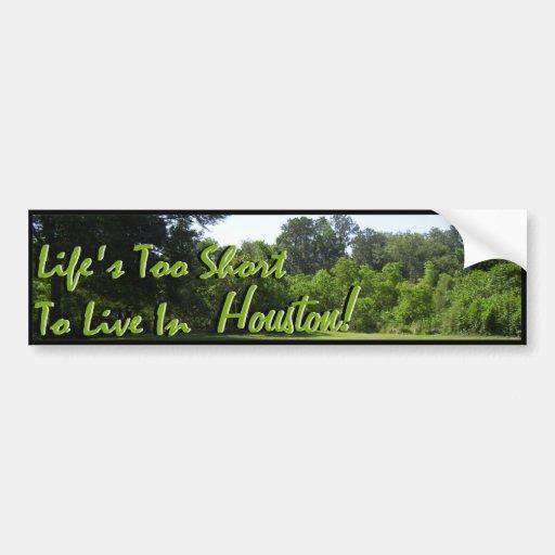 Vida demasiado corta vivir en…. pegatina para auto