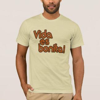 Vida es bonita! T-Shirt