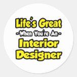 Vida grande cuando usted es interiorista etiqueta redonda