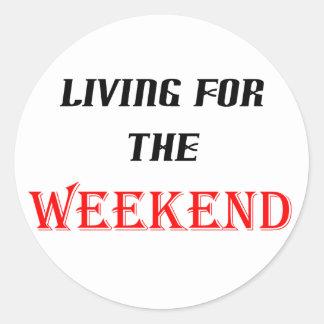 ¡Vida para el fin de semana! Pegatina Redonda