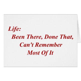 Vida: Sido allí, hecho eso, no puede recordar la m Felicitación