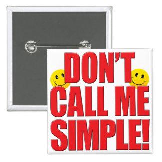 Vida simple de la llamada pin cuadrada 5 cm