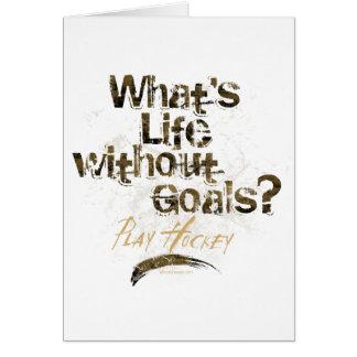 Vida sin las metas (hockey) tarjeta de felicitación
