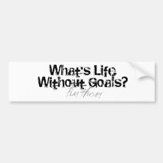 Vida sin metas pegatina de parachoque