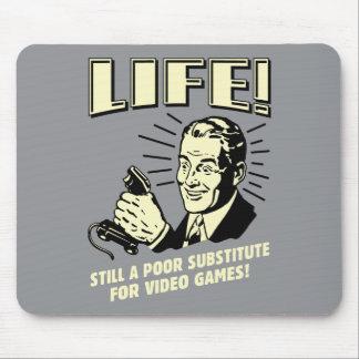 Vida: Subsitute pobre para los videojuegos Tapete De Raton