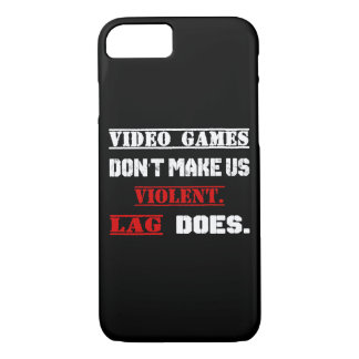 Video games don't make us  violent.  Lag does. iPhone 8/7 Case