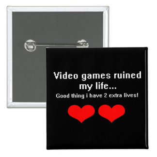 Video Games ruined my life... 2 Inch Square Button