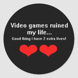 Video Games ruined my life... Classic Round Sticker