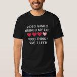 Video Games Ruined My Life... (dark apparel) Tee Shirts