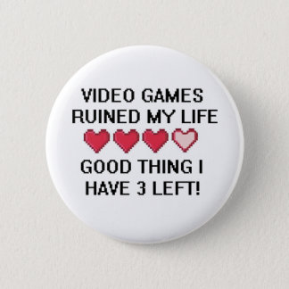 Video Games Ruined My Life Style 1 Button