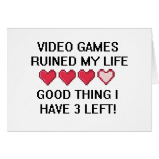 Video Games Ruined My Life Style 1 Card