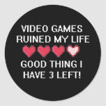 Video Games Ruined My Life Style 1 Classic Round Sticker