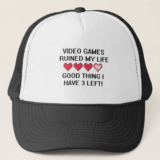 Video Games Ruined My Life Style 1 Trucker Hat