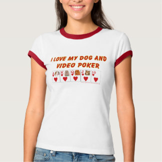 Video Poker :I love my dog and video poker T-Shirt