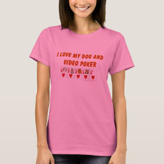 Video Poker : I love my dog and video poker T-Shirt