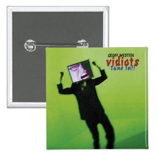 VIDIOTS - ¡Tono adentro!! Botón cuadrado Pin Cuadrado