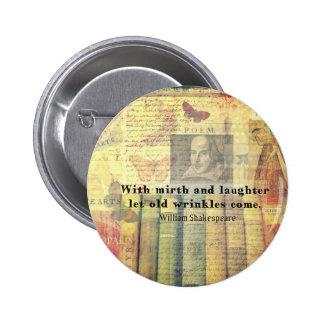 Vieja cita de Shakespeare de las arrugas del Pin Redondo De 2 Pulgadas