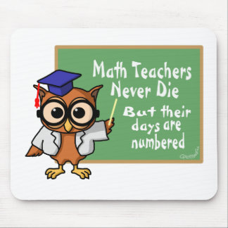 Viejo epitafio de los profesores de matemáticas mousepads