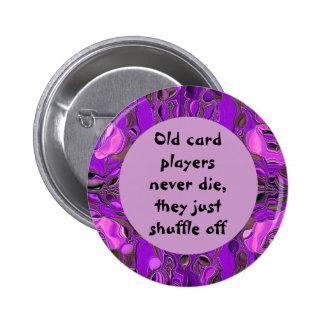 Viejo humor de los jugadores de tarjeta pin redondo de 2 pulgadas
