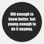 Viejo para saber mejores jóvenes para hacer etiqueta redonda