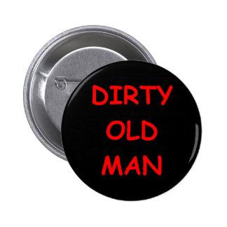 viejo sucio, hombre pin redondo de 2 pulgadas