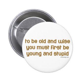 Viejo y sabio pin redondo 5 cm