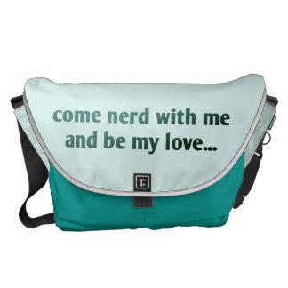Viene el empollón conmigo y sea mi amor… bolsas de mensajeria