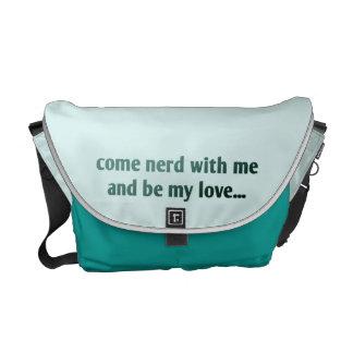 Viene el empollón conmigo y sea mi amor… bolsa de mensajeria
