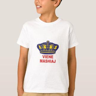 viene mashiaj T-Shirt
