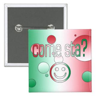 ¿Viene Sta? La bandera de Italia colorea arte pop Pin Cuadrada 5 Cm