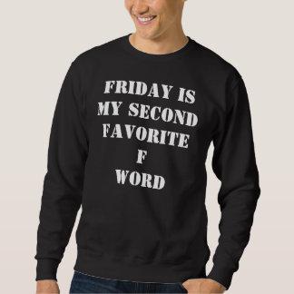 Viernes es mi segunda palabra preferida de f sudadera