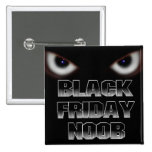 Viernes negro Noob Pins