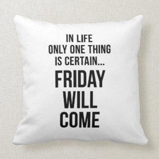 Viernes vendrá blanco divertido de la motivación d almohada