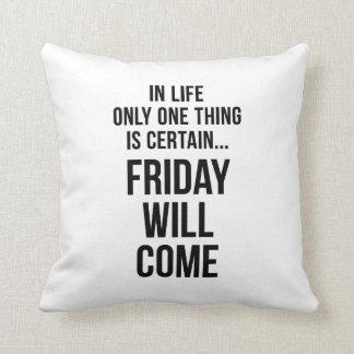 Viernes vendrá blanco divertido de la motivación d almohadas