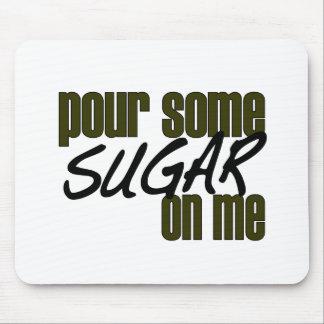 Vierta un poco de azúcar en mí tapete de ratón