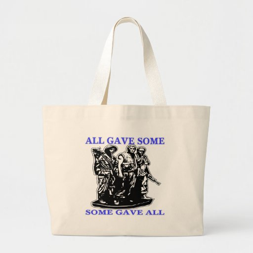 Vietnam All Gave Some & Some Gave All Tote Bags