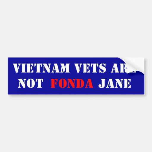 Vietnam Vet Are Not Fonda Jane Bumper Stickers