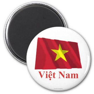 Vietnam Waving Flag with Name in Vietnamese 2 Inch Round Magnet