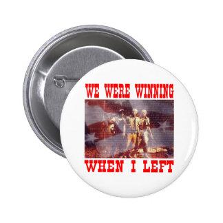Vietnam We Were Winning When I Left Pinback Button