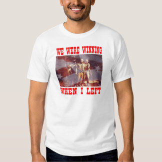 Vietnam We Were Winning When I Left Shirt