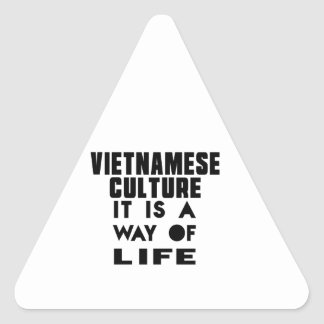 VIETNAMESE CULTURE IT IS A WAY OF LIFE TRIANGLE STICKER