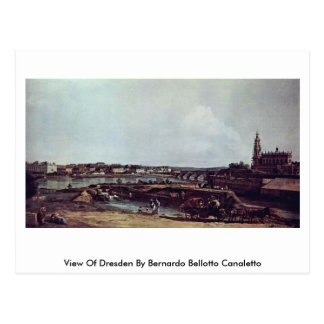 View Of Dresden By Bernardo Bellotto Canaletto Post Cards