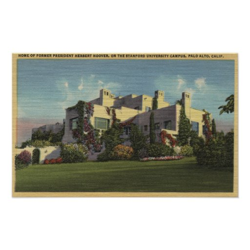 View of Herbert Hoover's Home, Stanford U. Poster
