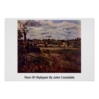 View Of Highgate By John Constable Poster