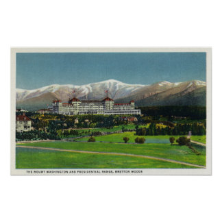 View of Mt Washington Hotel, Presidential Range Poster