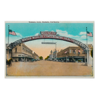 View of the Modesto Welcoming ArchModesto, CA Poster