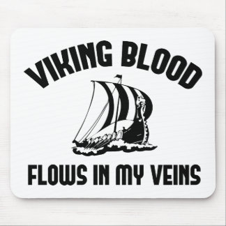 Viking Blood Flows In My Veins Mouse Pad