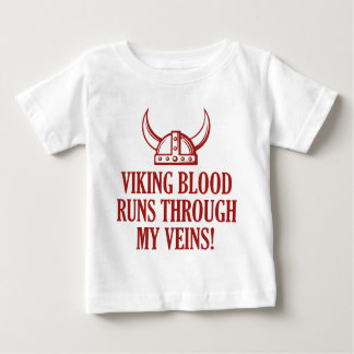 Viking Blood Runs Through My Veins Baby T-Shirt