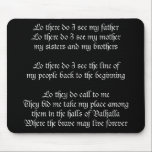 "Viking Prayer Black Mouse Pad<br><div class=""desc"">There are many different beliefs in this world. Since I do not want to be accused of being politically incorrect (yeah,  right) we have included some of these other religions,  from Ancient Egyptian,  to the Big Kahuna Tiki God.</div>"