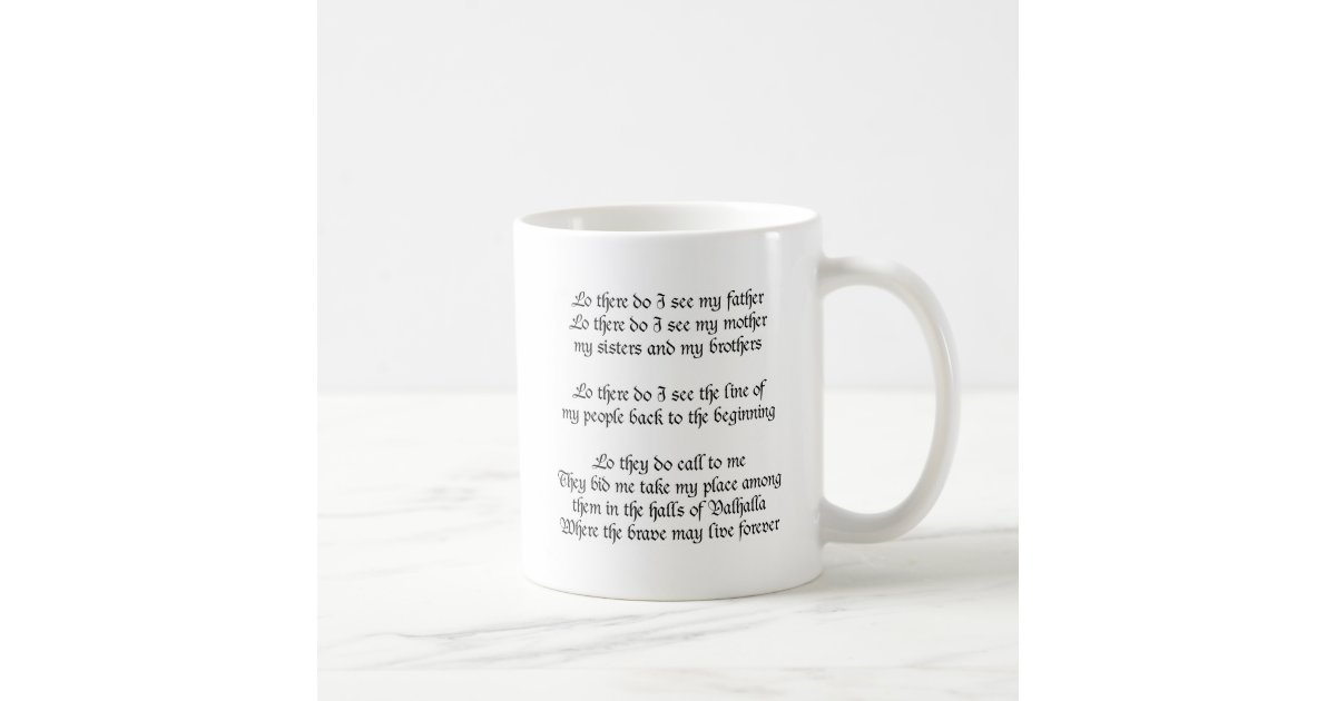Viking Prayer Lo There Do I See My Father Coffee Mug Zazzle Com